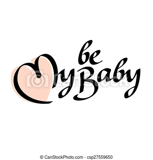 Be my baby text hand lettering - csp27559650