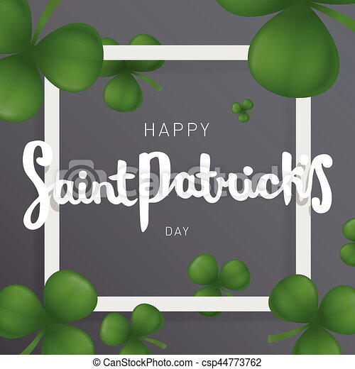 Happy Saint Patricks day lettering with clover. - csp44773762