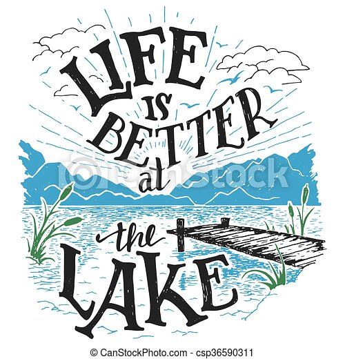 Life is better at the lake hand-lettering sign - csp36590311