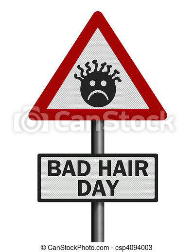 Photo realistic 'bad hair day' sign, isolated on white - csp4094003